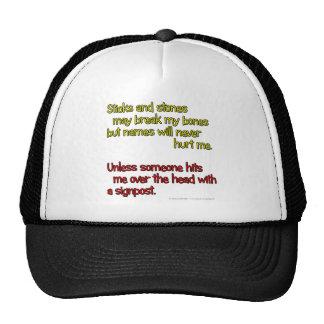 Sticks and stones may break my bones... hat