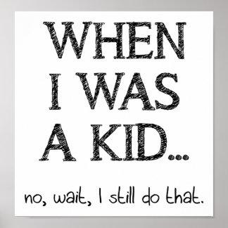 Still a Kid Funny Poster