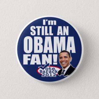 Still an Obama Fan Pinback Button
