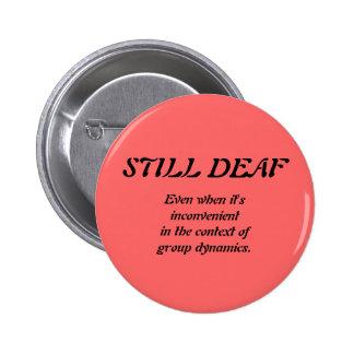 Still Deaf Group Dynamics Badge Pinback Buttons