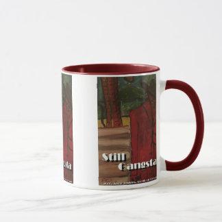 still gangsta mug