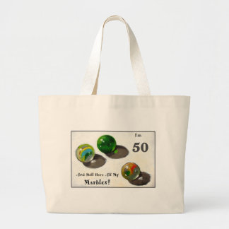 STILL HAVE MY MARBLES AT FIFTY TOTE BAG