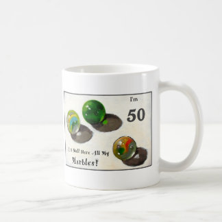 STILL HAVE MY MARBLES AT FIFTY COFFEE MUG