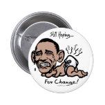 Still Hoping for Change Anti-Obama Gear 2 Inch Round Button