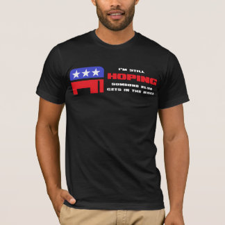 Still hoping someone else gets in the race. T-Shirt