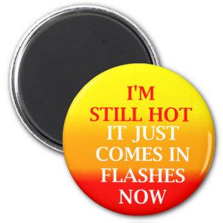 Still Hot Round Magnet