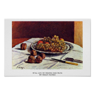 Still Life Of Grapes And Nuts By Sisley Alfred Poster