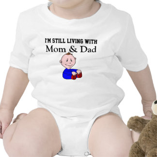 Still living with mom & dad funny baby shirt