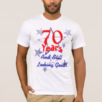Still Looking Good 70th Birthday T-Shirt