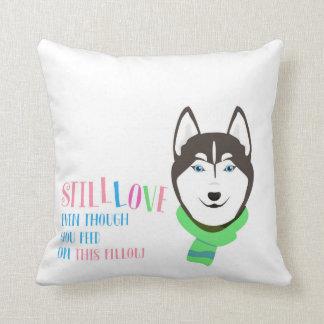 STILL LOVE my Husky v1 Throw Pillow
