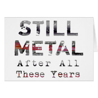 Still Metal After All These Years Card