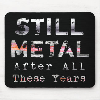 Still Metal After All These Years Mouse Pad
