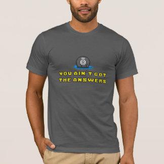 Still no answers T-Shirt