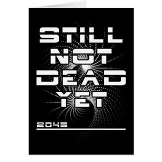 Still Not Dead Yet in 2045 The Singularity Card