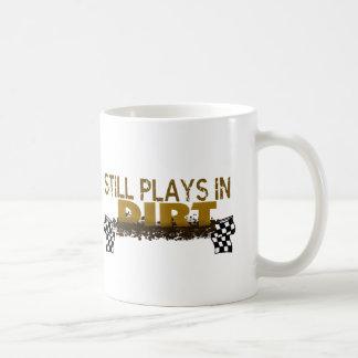 Still Plays In Dirt Coffee Mug