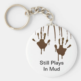 Still Plays In Mud Keychain