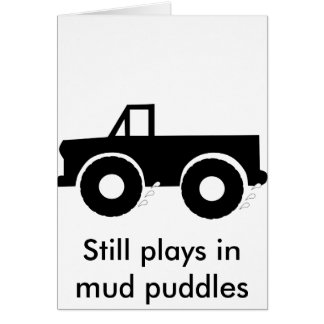 Still plays in mud puddles (4WD) Card