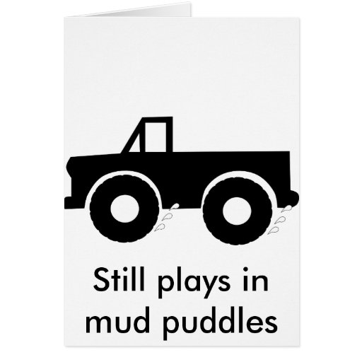 Still plays in mud puddles (4WD) Greeting Cards