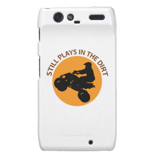 STILL PLAYS IN THE DIRT DROID RAZR CASES