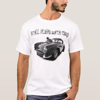 Still Plays with Cars - print on front T-Shirt
