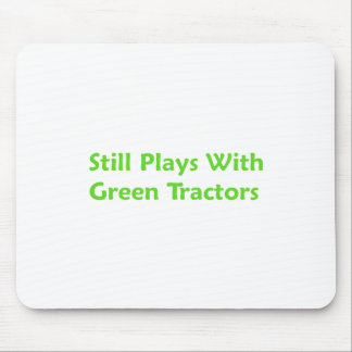 Still Plays With Green Tractors Mouse Pad
