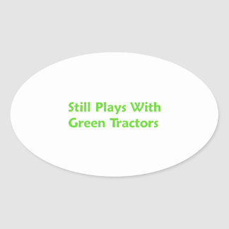 Still Plays With Green Tractors Oval Sticker