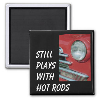 Still Plays with Hot Rods 2 Inch Square Magnet