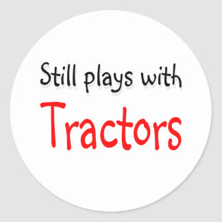 Still plays with Tractors Classic Round Sticker