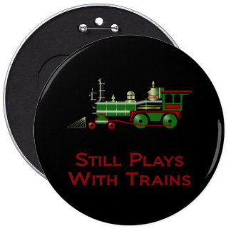 Still Plays With Trains Pinback Button