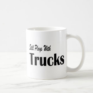 Still Plays With Trucks Classic White Coffee Mug