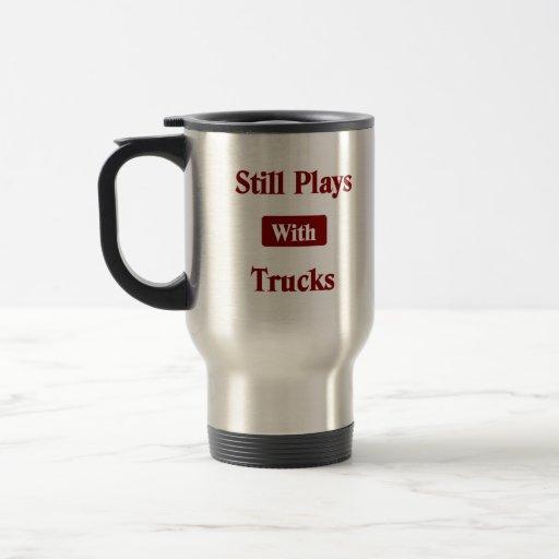 Still Plays with Trucks.  Truck Driver Travel Mug. 15 Oz Stainless Steel Travel Mug