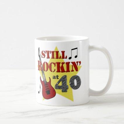 Still Rockin' at 40 Mugs