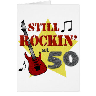 Still Rockin' At 50 Greeting Cards