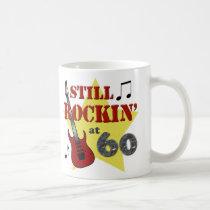 Still Rockin' At 60 Coffee Mug