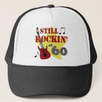 Still Rockin' At 60 Trucker Hat