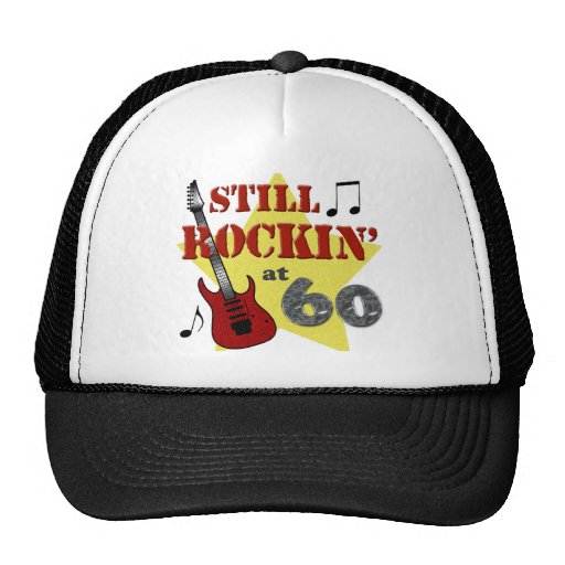 still rockin at 60 trucker hat zazzle