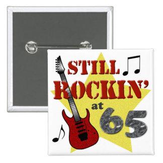Still Rockin' at 65 Pinback Button