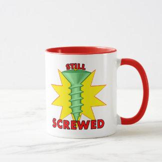 Still Screwed Mug