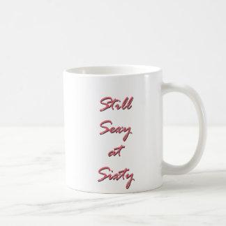 Still Sexy at Sixty Coffee Mug
