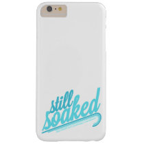 Still Soaked Barely There iPhone 6 Plus Case