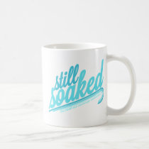 Still Soaked Coffee Mug