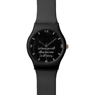 Still Talking Bling | Fun Humor Quote Funny Joke Wrist Watch
