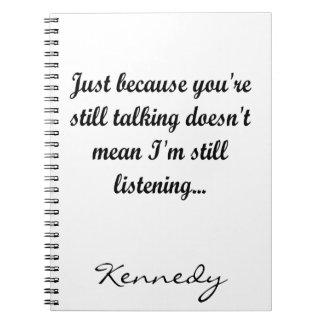Still Talking Office   Sassy Humor Cute Funny Joke Notebook