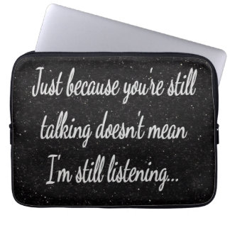 Still Talking Tech | Funny Quote Joke Gamer Humor Computer Sleeve