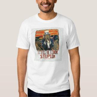 Still the Economy, Stupid Shirt