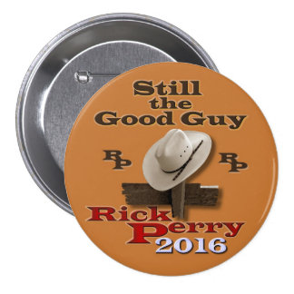 Still the Good Guy Rick Perry 2016 Button