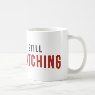STILL WATCHING NETFLIX COFFEE MUG