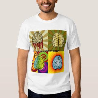 Stimulate my brain t shirt