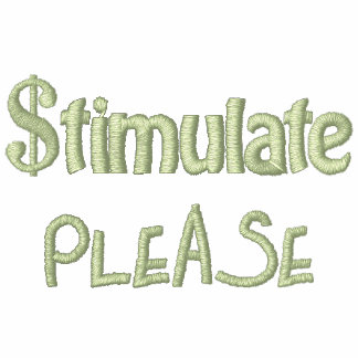 Stimulate Please, Economic Stimulus Bill Package Embroidered Hoodie