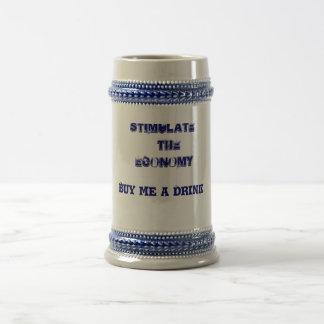 Stimulate the EconomyBuy me a Drink Coffee Mugs